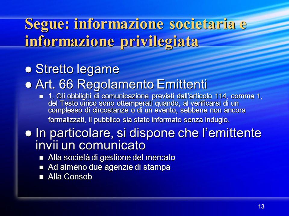 Segue: informazione societaria e informazione privilegiata