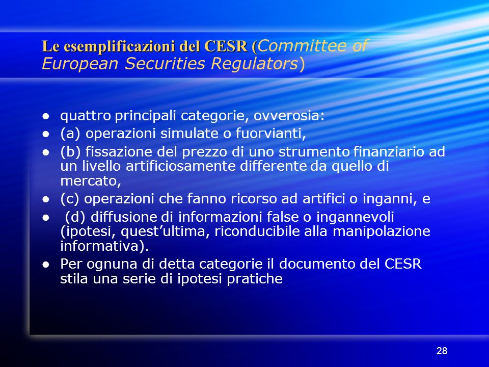 Le esemplificazioni del CESR (Committee of European Securities Regulators)