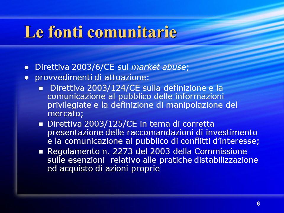 Le fonti comunitarie Direttiva 2003/6/CE sul market abuse;