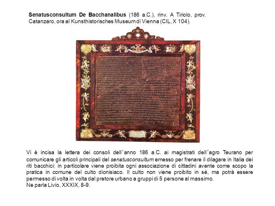 Senatusconsultum De Bacchanalibus (186 a. C. ), rinv. A Tiriolo, prov
