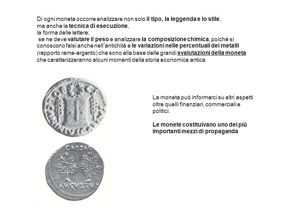Di ogni moneta occorre analizzare non solo il tipo, la leggenda e lo stile,