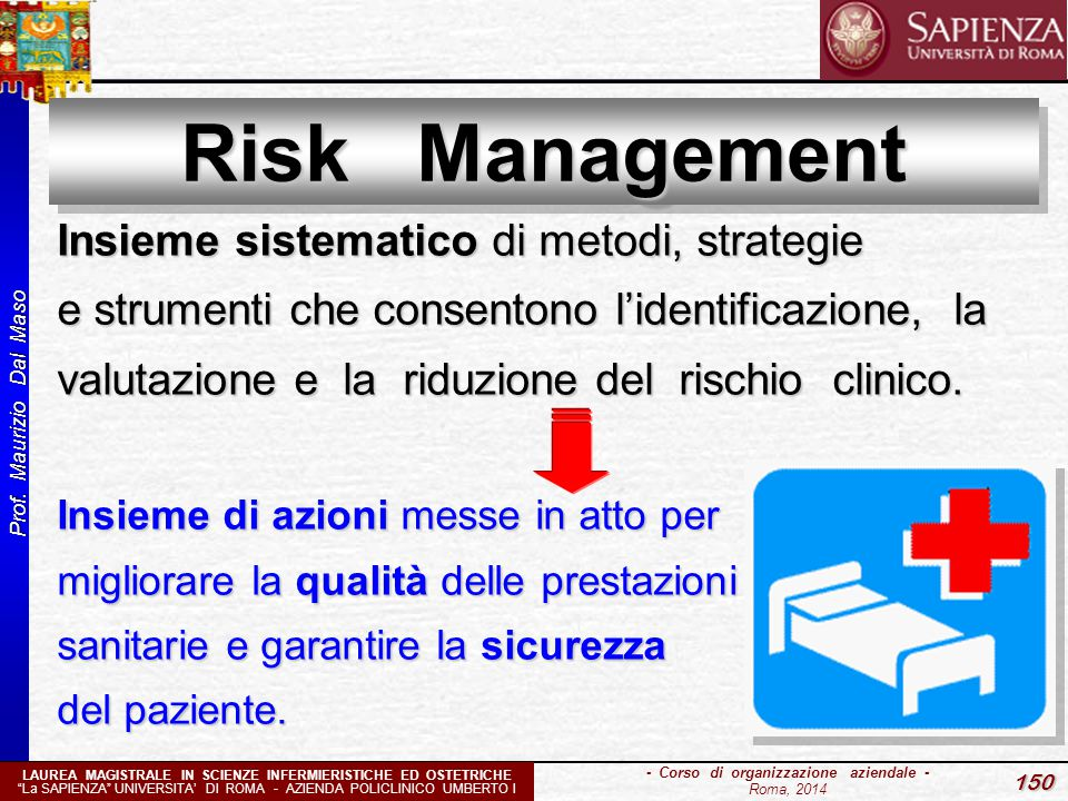 Risk Management Insieme sistematico di metodi, strategie