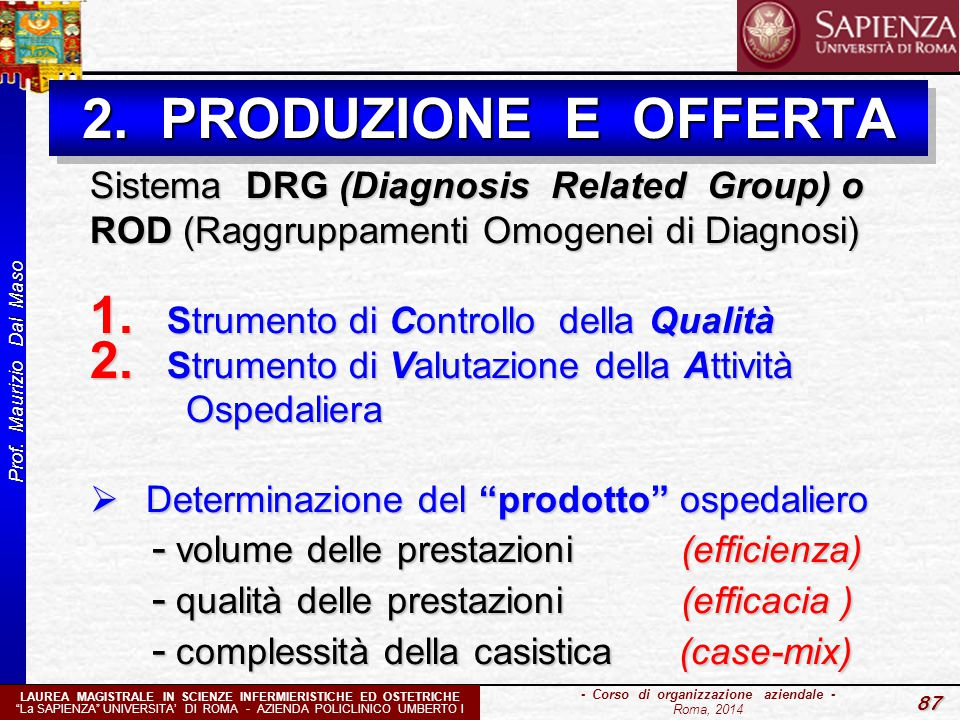 2. PRODUZIONE E OFFERTA Sistema DRG (Diagnosis Related Group) o