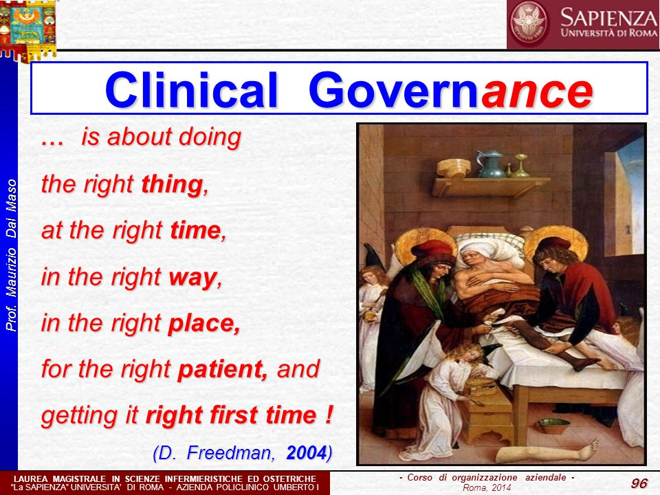Clinical Governance ... is about doing the right thing,