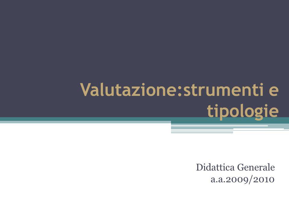 Valutazione:strumenti e tipologie