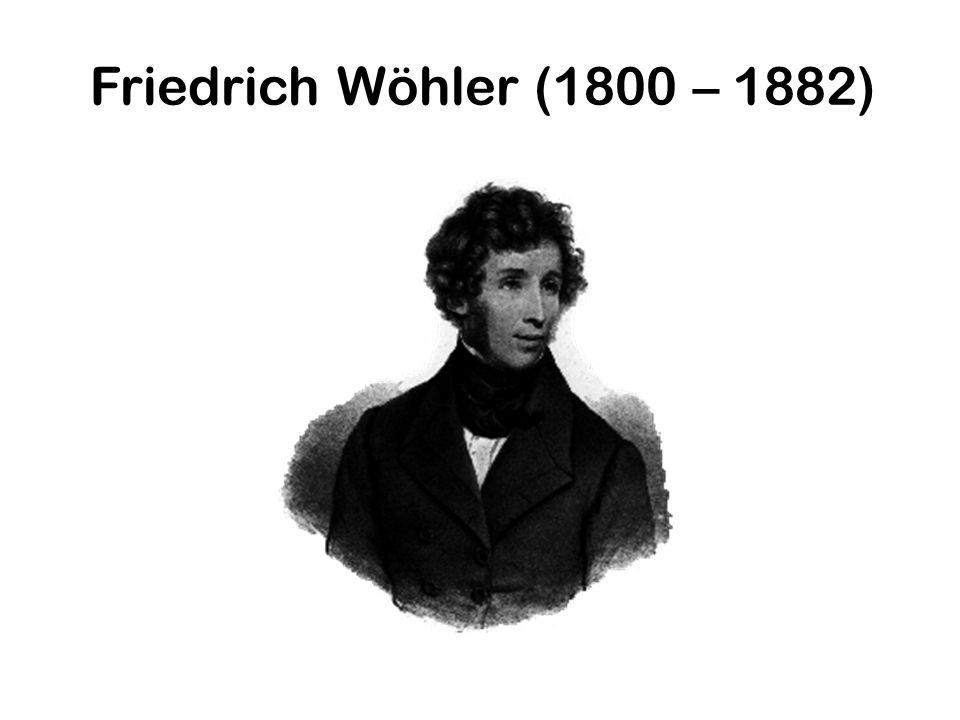 Friedrich Wöhler (1800 – 1882)