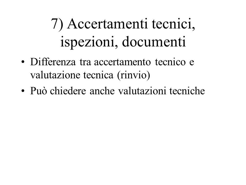 7) Accertamenti tecnici, ispezioni, documenti