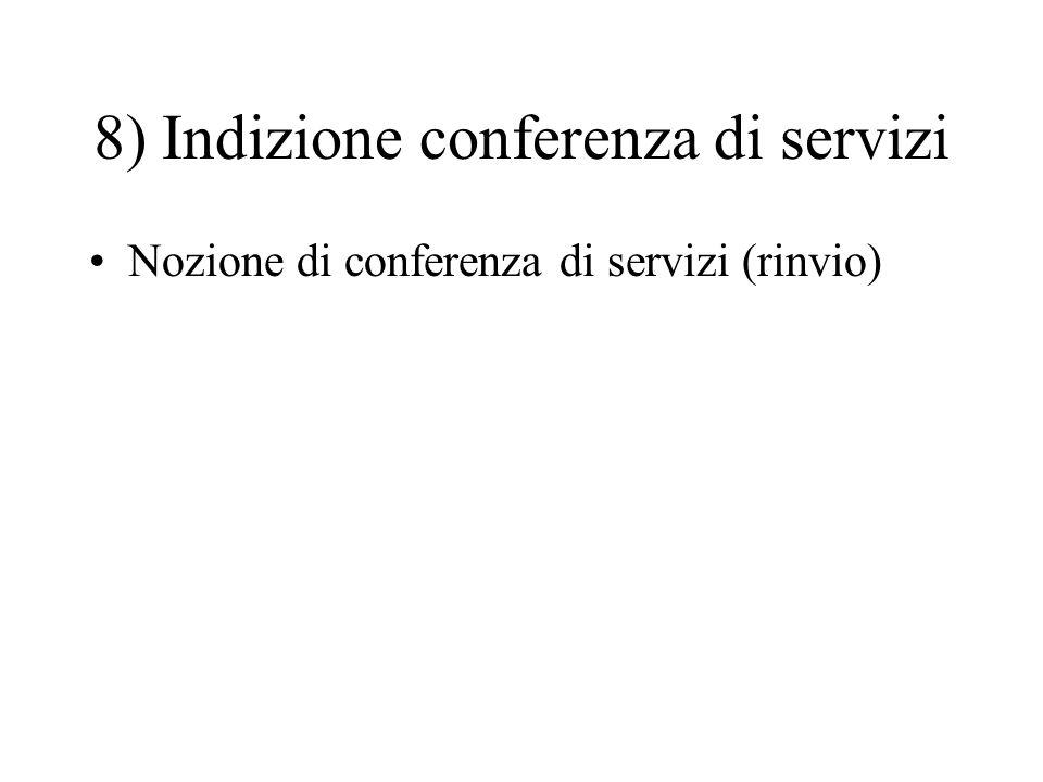 8) Indizione conferenza di servizi
