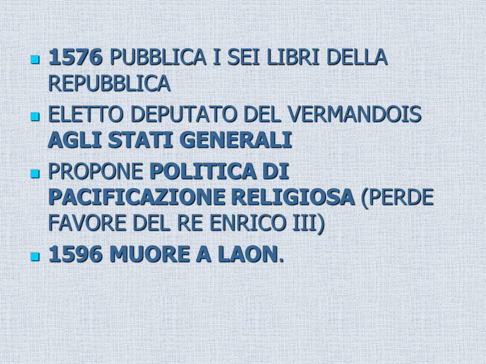 1576 PUBBLICA I SEI LIBRI DELLA REPUBBLICA