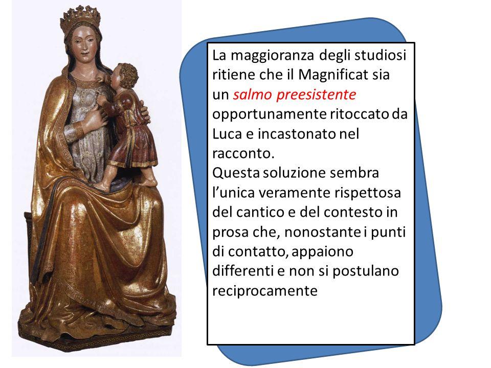 La maggioranza degli studiosi ritiene che il Magnificat sia un salmo preesistente opportunamente ritoccato da Luca e incastonato nel racconto.