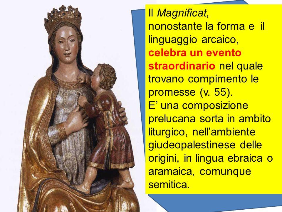 Il Magnificat, nonostante la forma e il linguaggio arcaico, celebra un evento straordinario nel quale trovano compimento le promesse (v. 55).