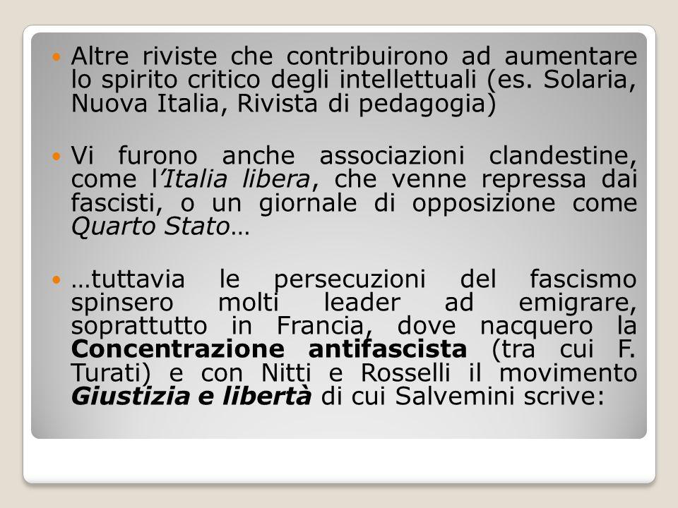 Altre riviste che contribuirono ad aumentare lo spirito critico degli intellettuali (es. Solaria, Nuova Italia, Rivista di pedagogia)