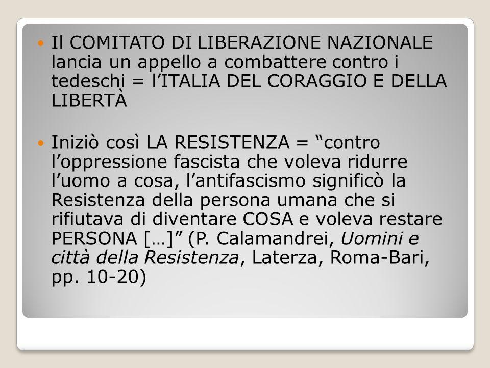 Il COMITATO DI LIBERAZIONE NAZIONALE lancia un appello a combattere contro i tedeschi = l'ITALIA DEL CORAGGIO E DELLA LIBERTÀ