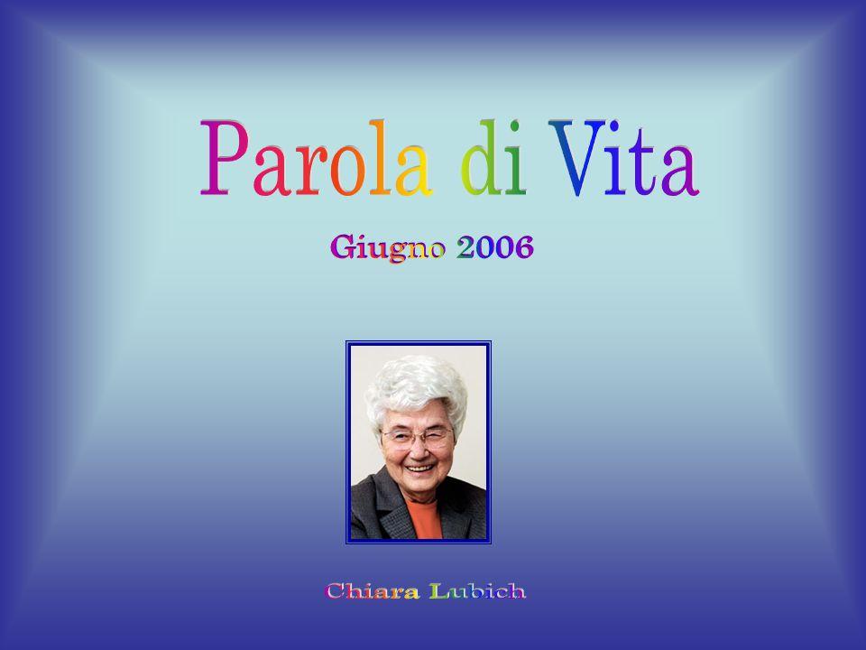 Parola di Vita Giugno 2006 Chiara Lubich