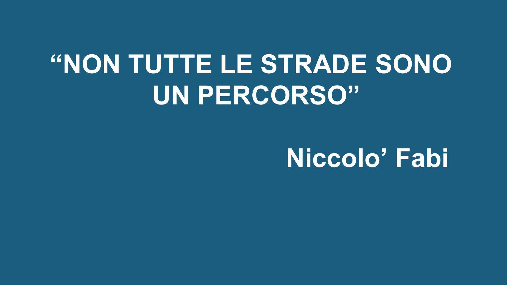 NON TUTTE LE STRADE SONO UN PERCORSO Niccolo' Fabi