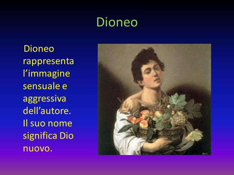 Dioneo Dioneo rappresenta l'immagine sensuale e aggressiva dell'autore.