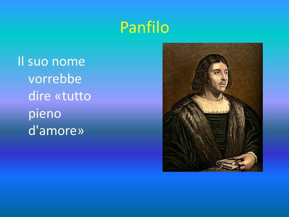 Panfilo Il suo nome vorrebbe dire «tutto pieno d amore»