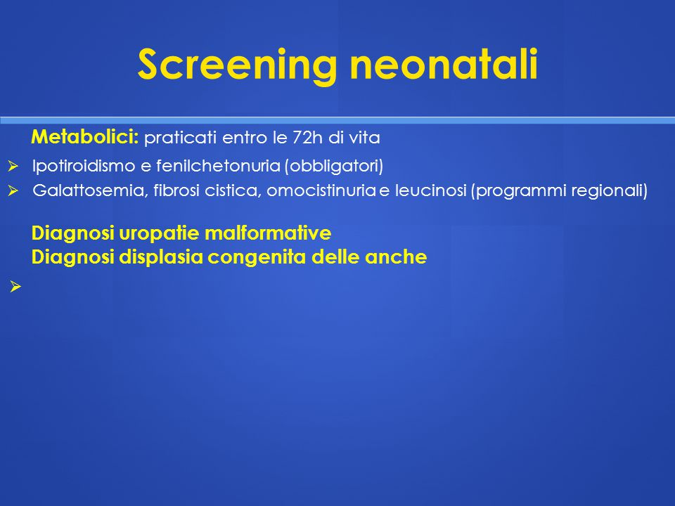 Screening neonatali Metabolici: praticati entro le 72h di vita