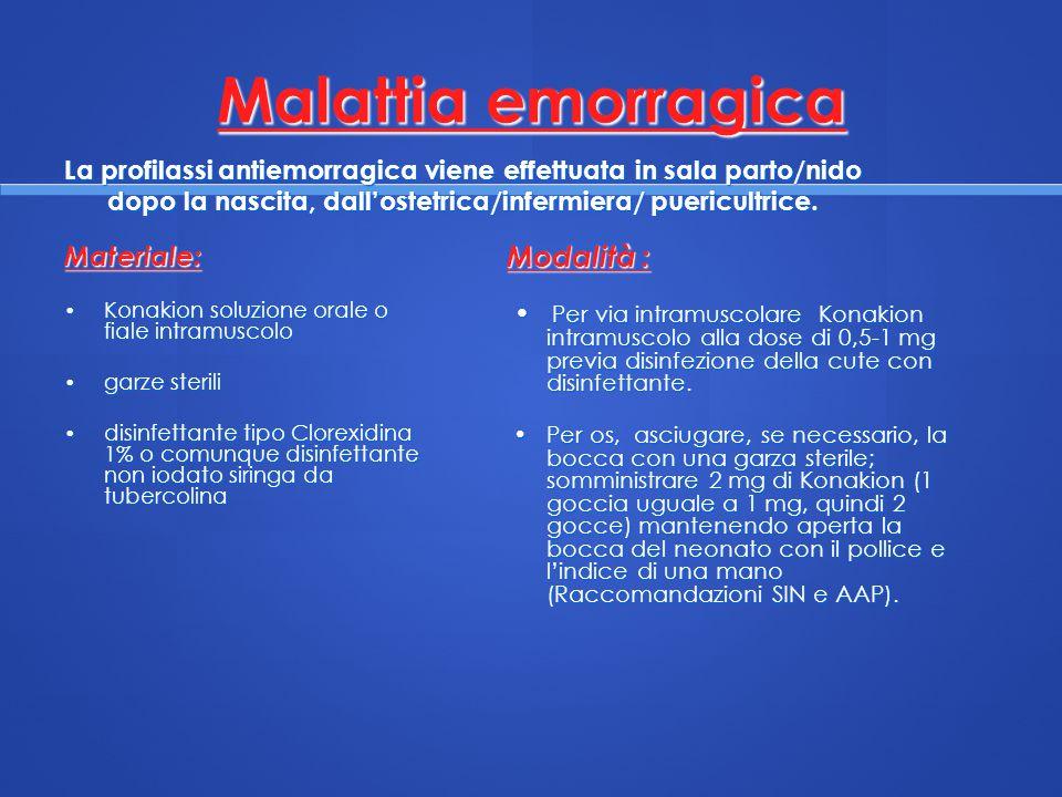Malattia emorragica Modalità : Materiale: