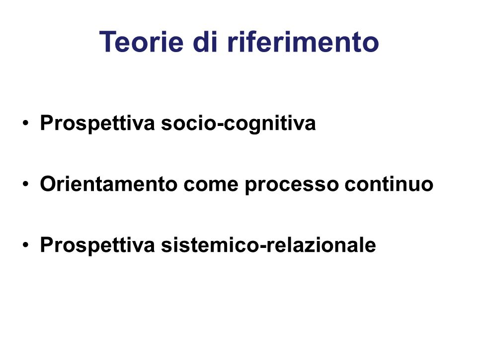 Teorie di riferimento Prospettiva socio-cognitiva