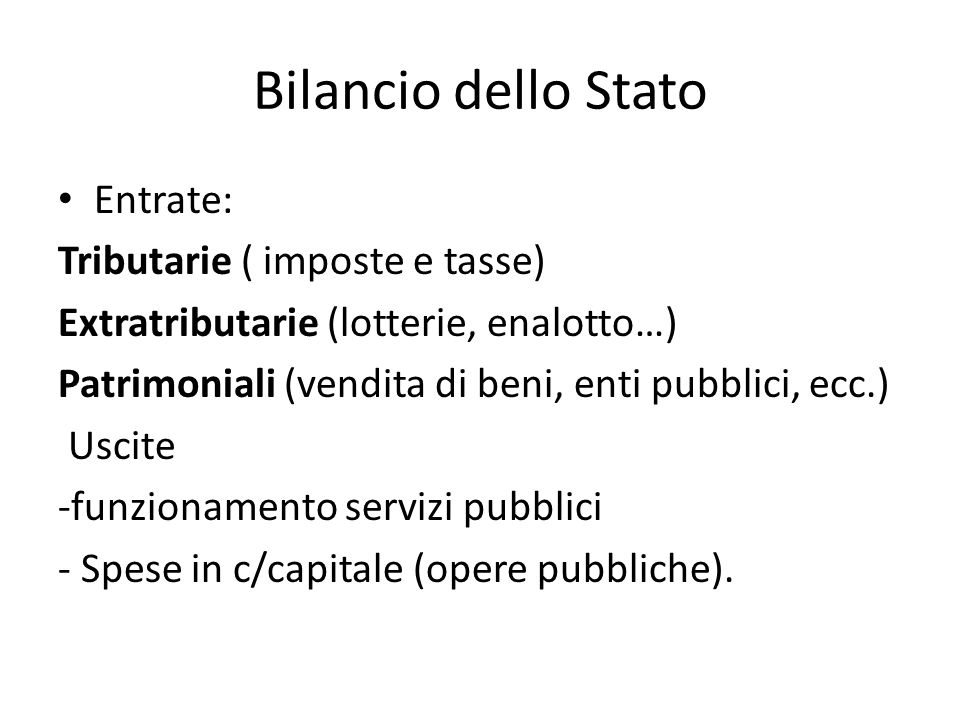 Bilancio dello Stato Entrate: Tributarie ( imposte e tasse)