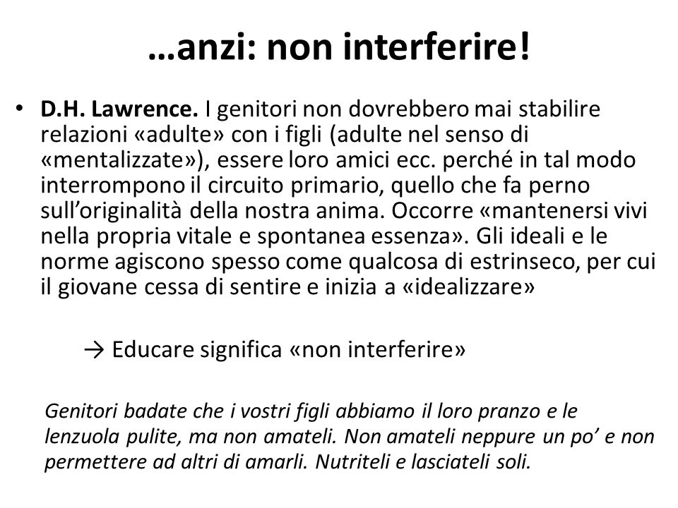 …anzi: non interferire!