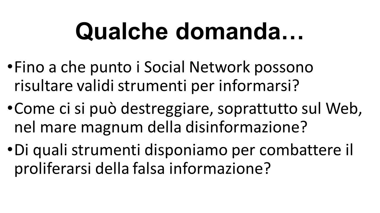 Qualche domanda… Fino a che punto i Social Network possono risultare validi strumenti per informarsi