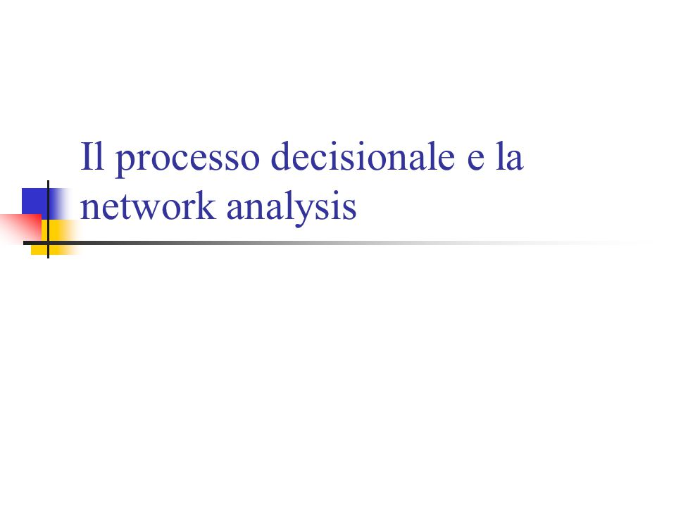 Il processo decisionale e la network analysis
