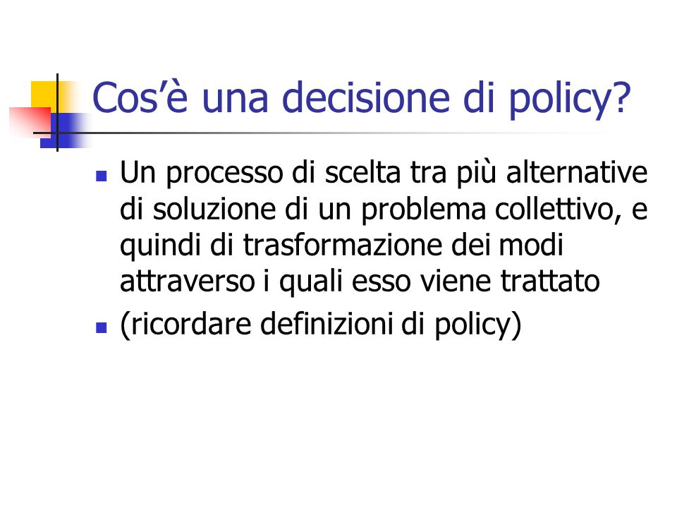 Cos'è una decisione di policy