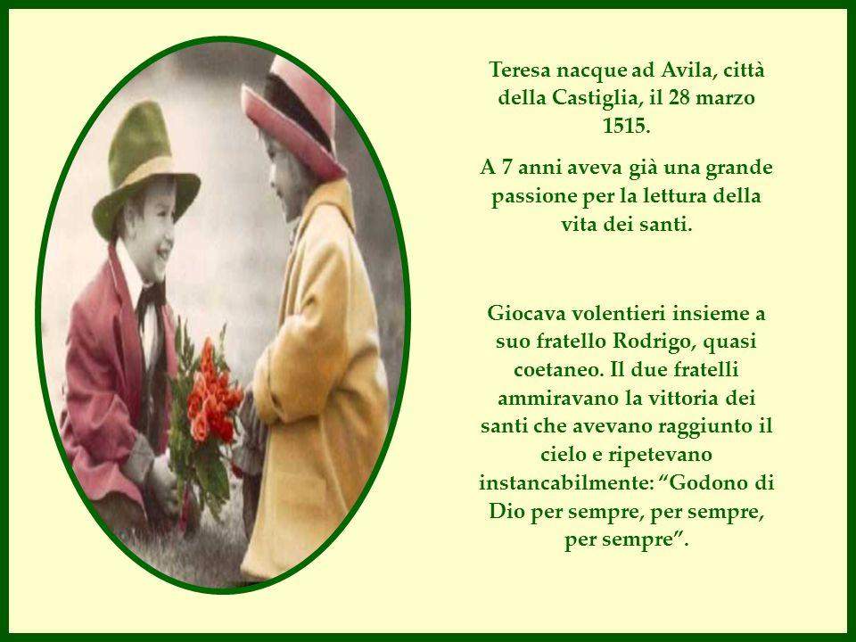 Teresa nacque ad Avila, città della Castiglia, il 28 marzo 1515.