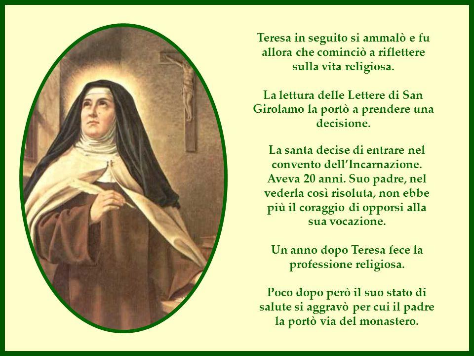Un anno dopo Teresa fece la professione religiosa.