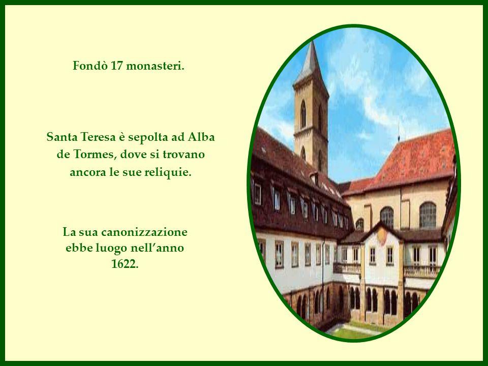 La sua canonizzazione ebbe luogo nell'anno 1622.