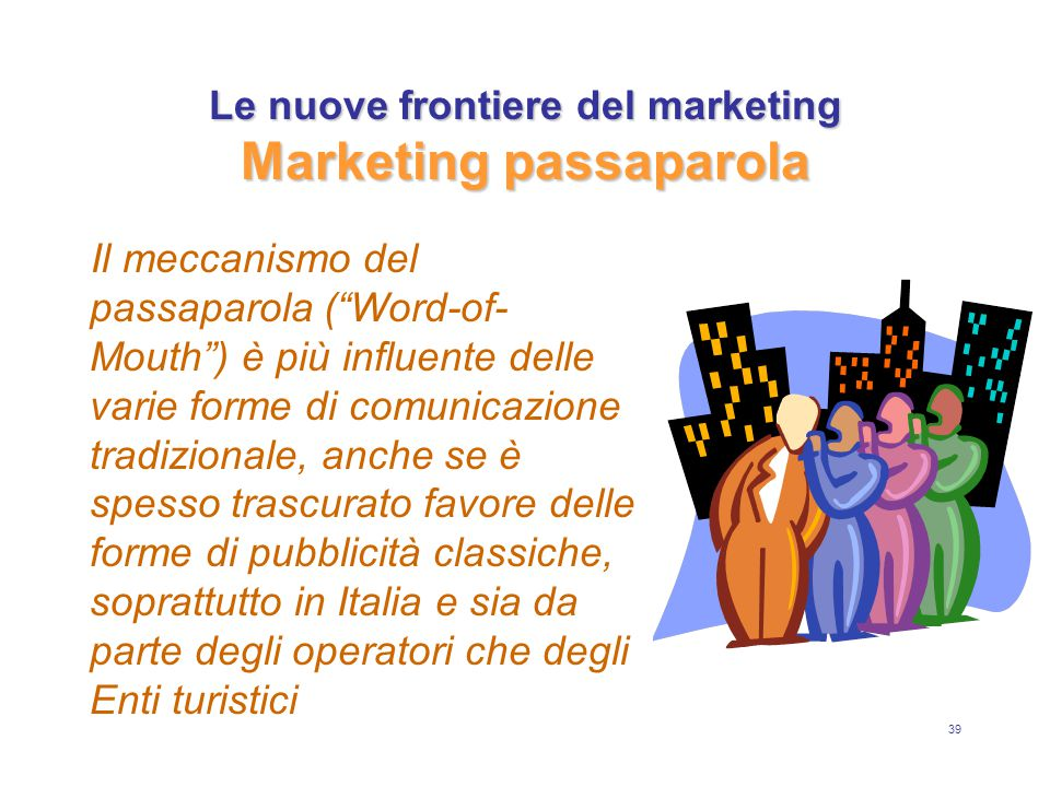 Le nuove frontiere del marketing Marketing passaparola