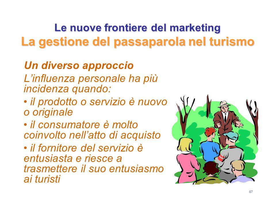 Le nuove frontiere del marketing La gestione del passaparola nel turismo