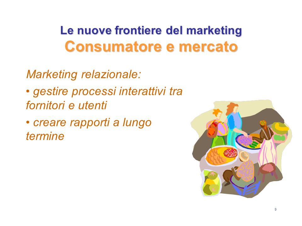 Le nuove frontiere del marketing Consumatore e mercato