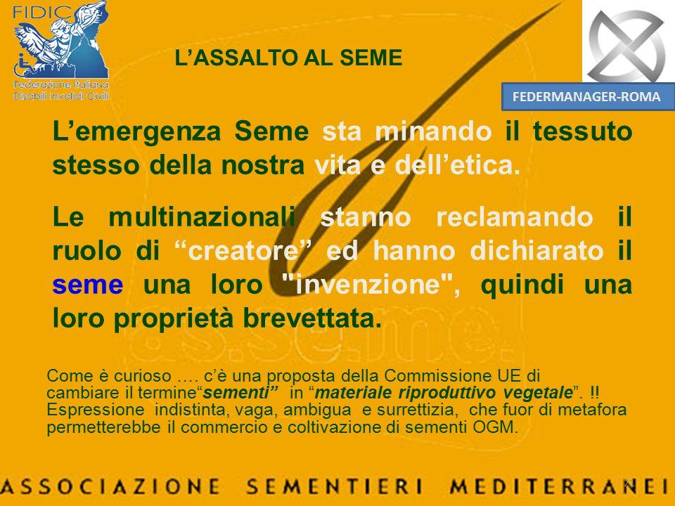 L'ASSALTO AL SEME FEDERMANAGER-ROMA. L'emergenza Seme sta minando il tessuto stesso della nostra vita e dell'etica.