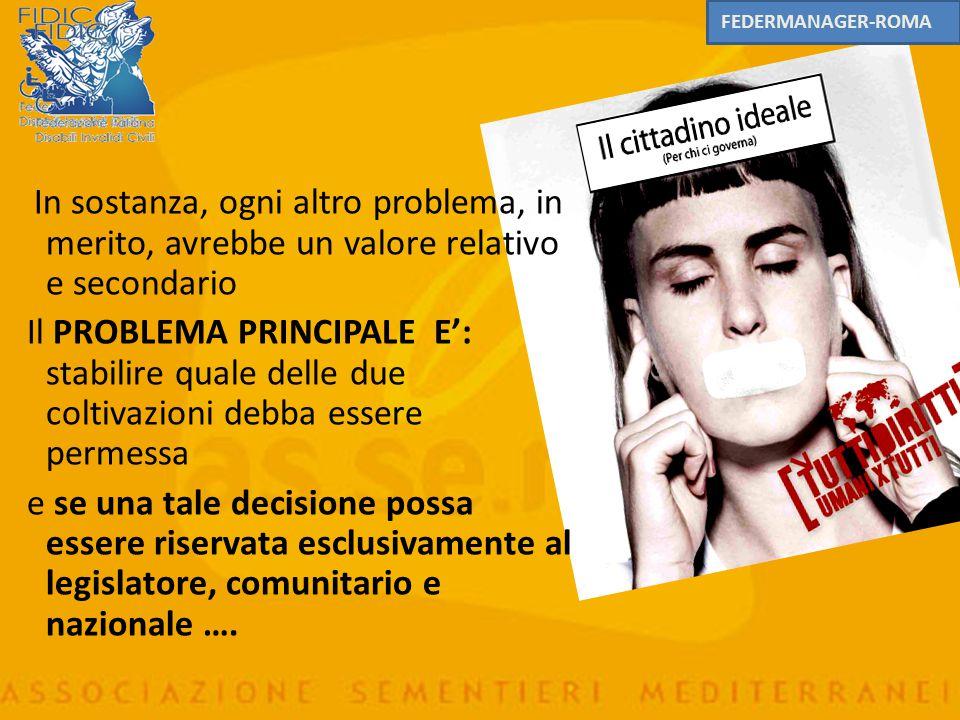 FEDERMANAGER-ROMA In sostanza, ogni altro problema, in merito, avrebbe un valore relativo e secondario.