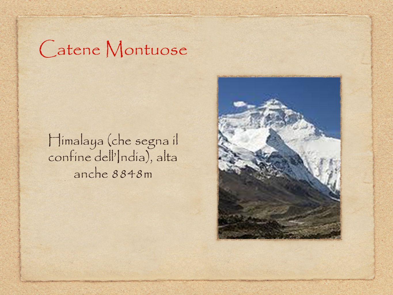 Himalaya (che segna il confine dell'India), alta anche 8848m