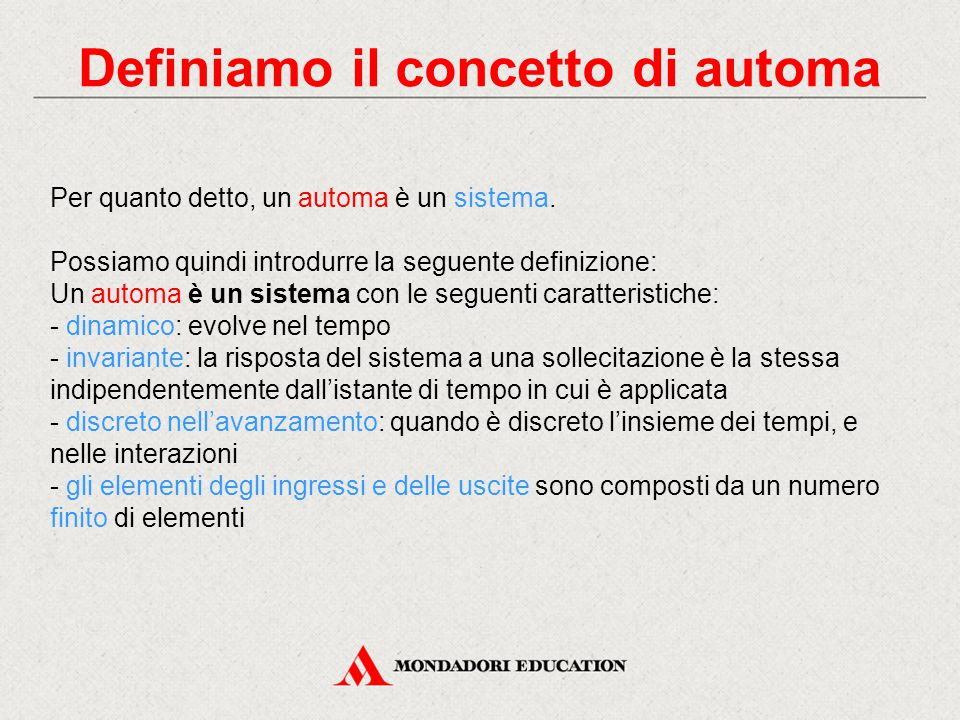 Definiamo il concetto di automa