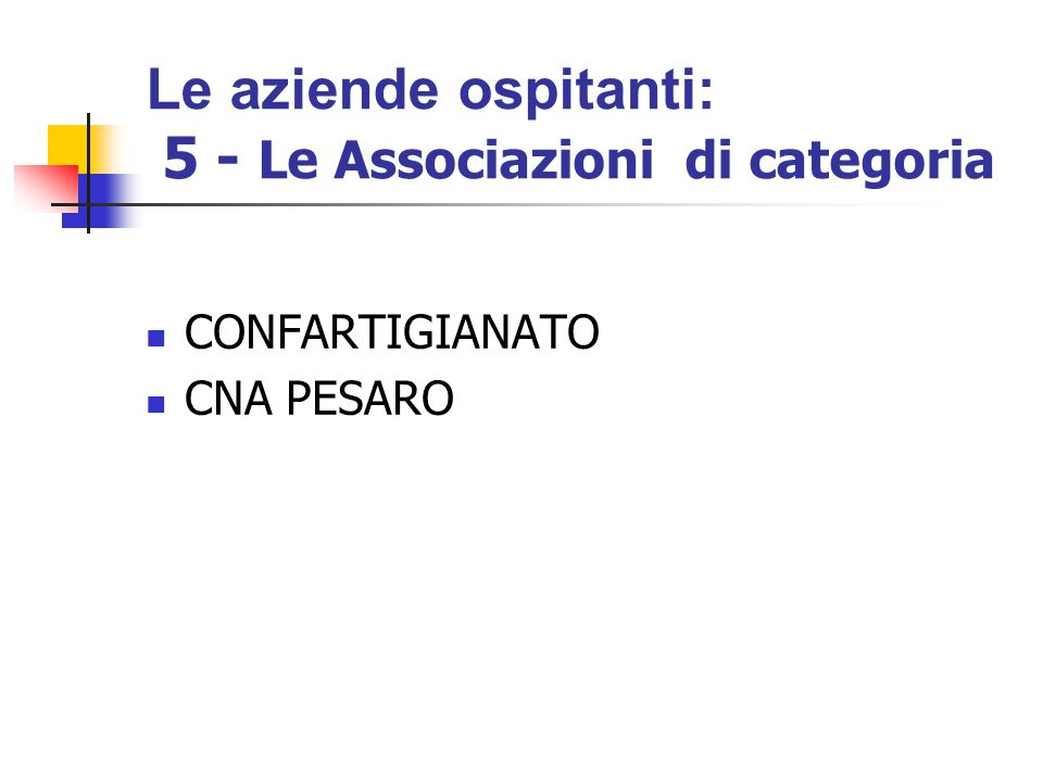 Le aziende ospitanti: 5 - Le Associazioni di categoria