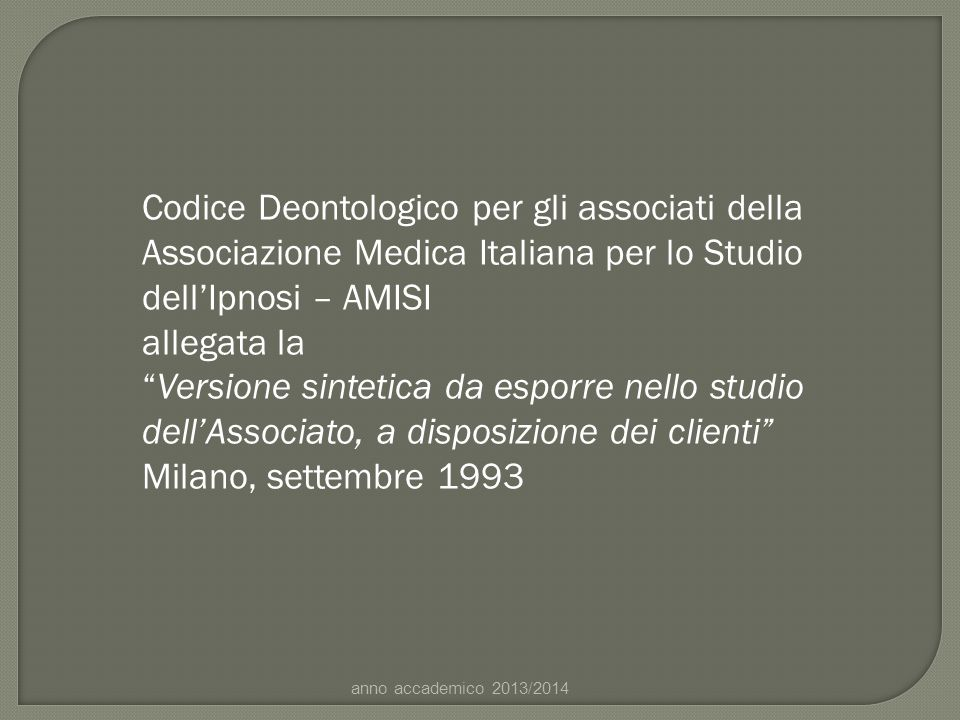 Codice Deontologico per gli associati della Associazione Medica Italiana per lo Studio dell'Ipnosi – AMISI
