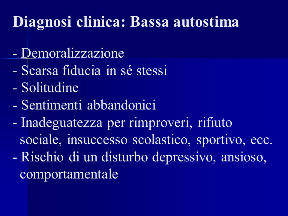 Diagnosi clinica: Bassa autostima