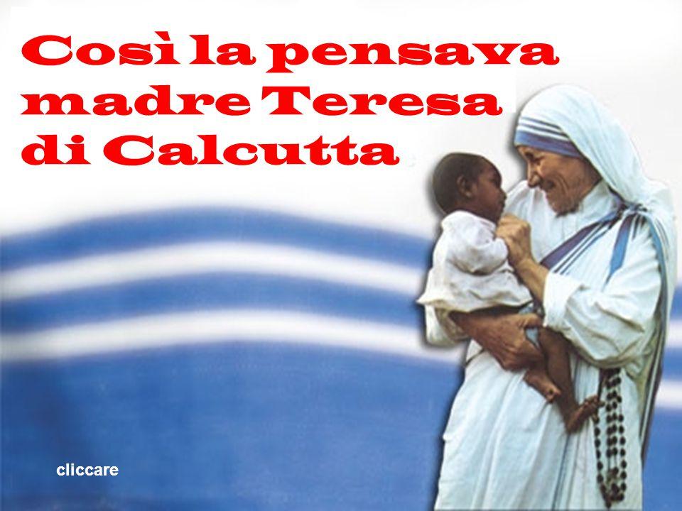 Così la pensava madre Teresa di Calcutta