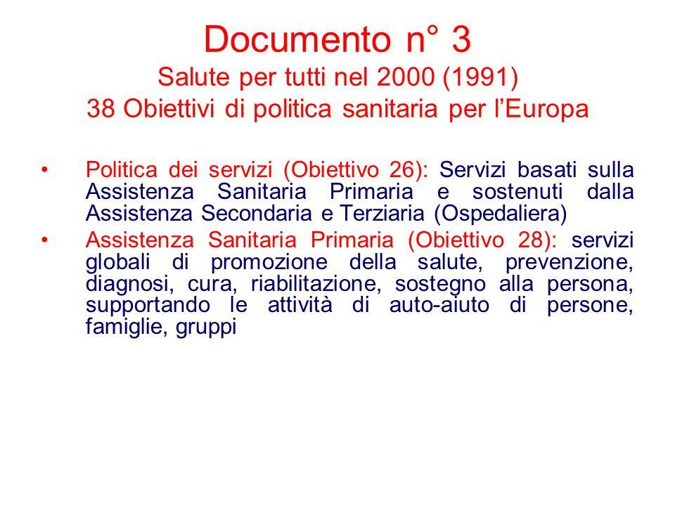 Documento n° 3 Salute per tutti nel 2000 (1991) 38 Obiettivi di politica sanitaria per l'Europa