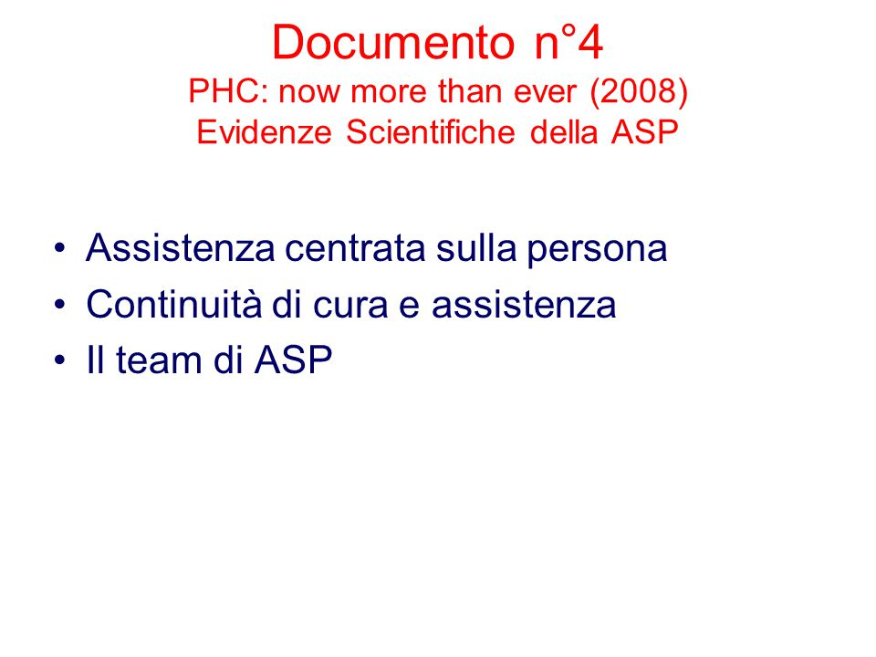Documento n°4 PHC: now more than ever (2008) Evidenze Scientifiche della ASP