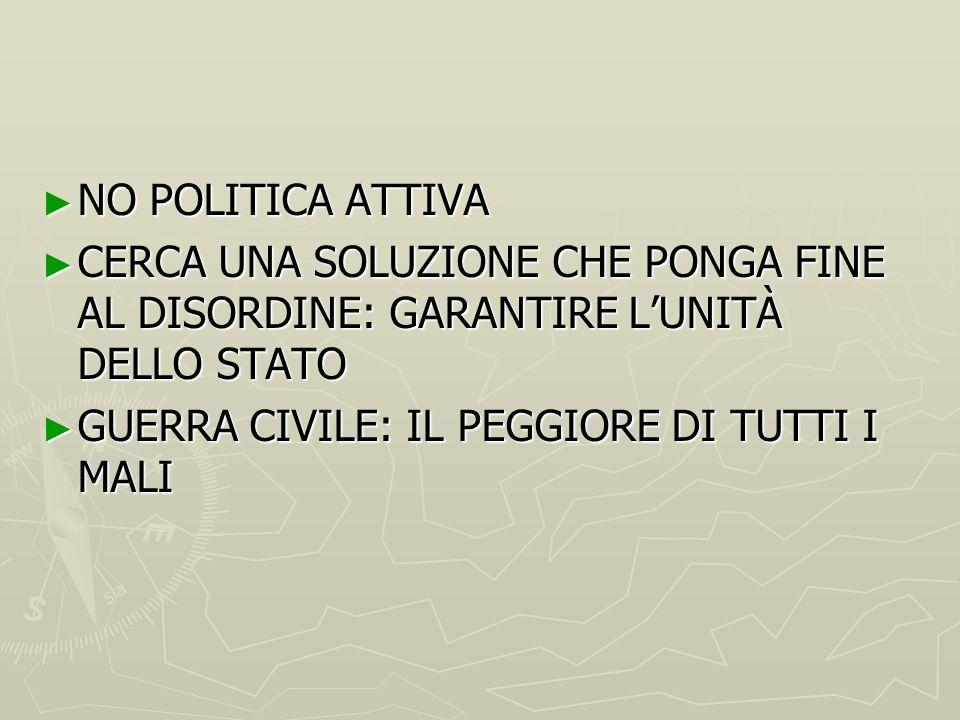 NO POLITICA ATTIVA CERCA UNA SOLUZIONE CHE PONGA FINE AL DISORDINE: GARANTIRE L'UNITÀ DELLO STATO.