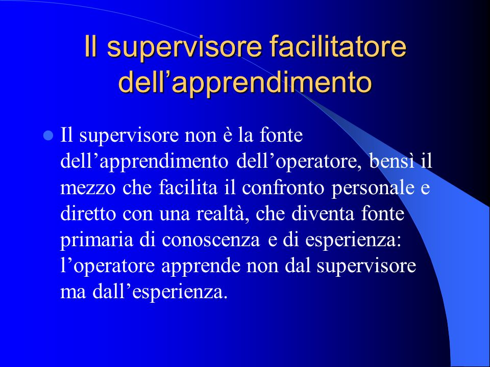 Il supervisore facilitatore dell'apprendimento