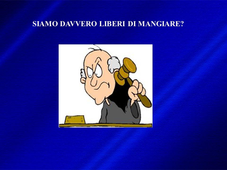 SIAMO DAVVERO LIBERI DI MANGIARE