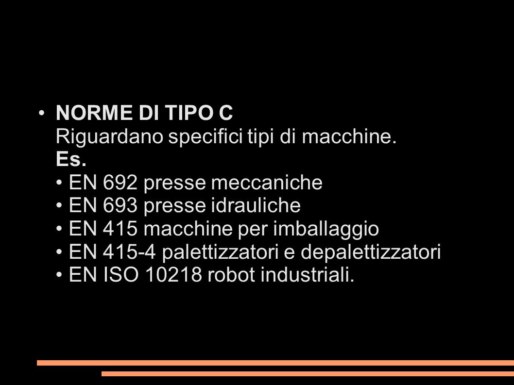 •. NORME DI TIPO C Riguardano specifici tipi di macchine. Es