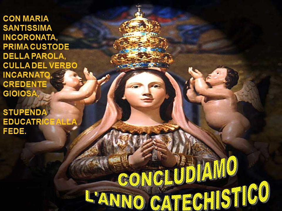 CONCLUDIAMO L ANNO CATECHISTICO